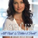 Ashley Judd Memoir All That Is Bitter And Sweet