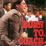 Rick Pitino Born to Coach