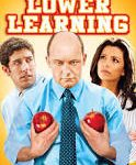 Lower Learning (2008)