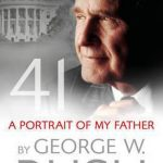 41 A Portrait of My Father by George W Bush