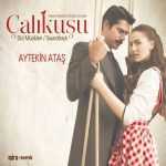 Hande Erçel Debut TV Series Calıkusu