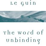 The Word Of Unbinding By Ursula Le Guin