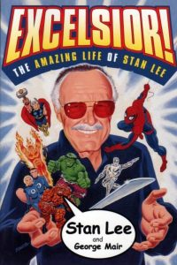Excelsior The Amazing Life of Stan Lee By Stan Lee