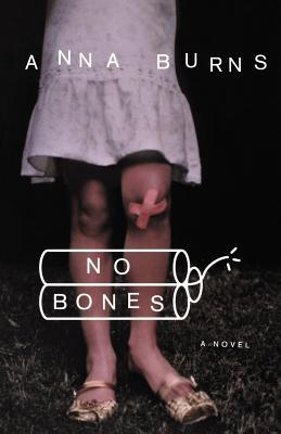 Anna Burns novel No Bones