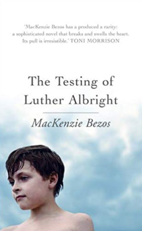 The Testing of Luther Albright A Novel By MacKenzie Bezos