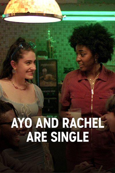 Ayo and Rachel are Single (2020)